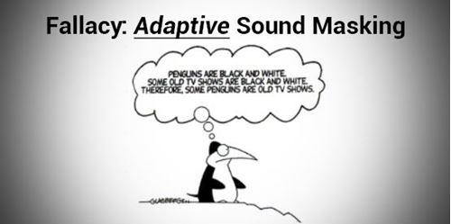 Fallacy of Adaptive Sound Masking Explained